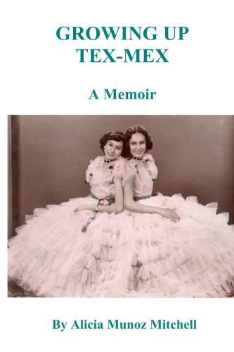 9781508797715: Growing Up Tex-Mex A Memoir By Alicia Munoz Mitchell