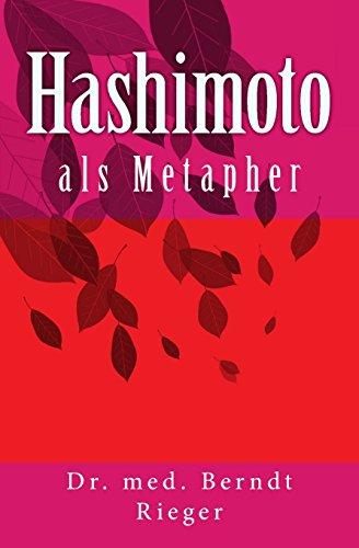 9781508798255: Hashimoto als Metapher: Haben Sie eine unheilbare Entzündung der Schilddrüse, die sich dadurch auflösen wird? Müssen Sie lebenslang Hormone nehmen? (German Edition)