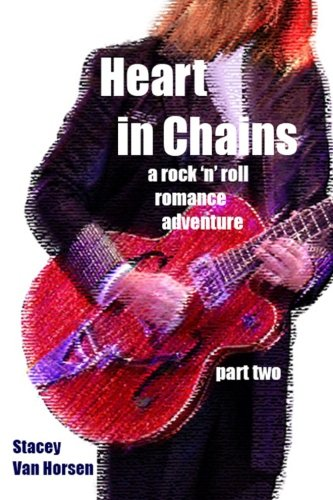 9781508799351: Heart in Chains: a rock 'n' roll romance adventure part two