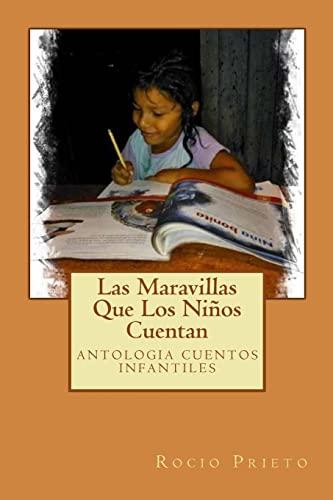 Las Maravillas Que Los Ninos Cuentan: Antologia: Rocio Prieto Valdivia,