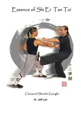 9781508799955: Essence of Shi Er Tan Tui: Classical Shaolin Gongfu