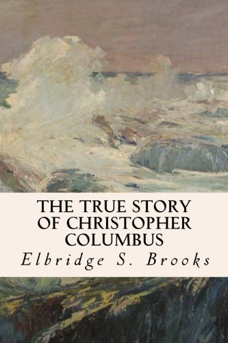 9781508800187: The True Story of Christopher Columbus
