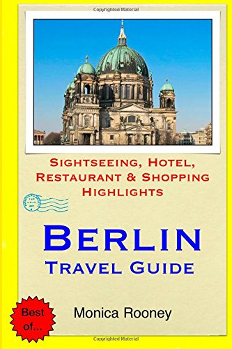 Berlin Travel Guide: Sightseeing, Hotel, Restaurant Shopping Highlights