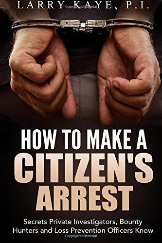 How to Make a Citizen's Arrest: Secrets: Kaye, Larry