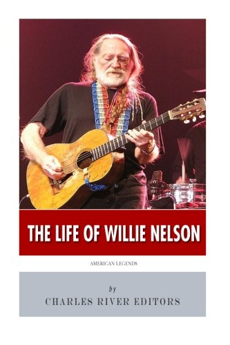 9781508805700: American Legends: The Life of Willie Nelson