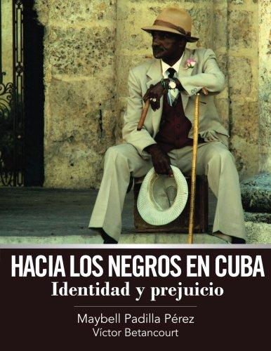 Hacia Los Negros En Cuba: Padilla, Maybel