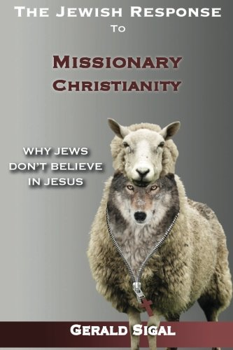 9781508807773: The Jewish Response to Missionary Christianity:: Why Jews Don't Believe In Jesus