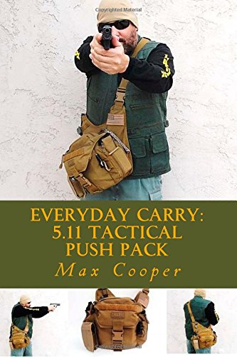 9781508808848: Everyday Carry: 5.11 Tactical PUSH Pack