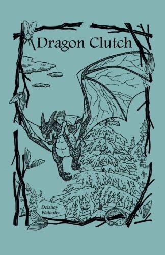 Dragon Clutch (The Dragon Slave Trilogy) (Volume 2): Walnofer, Delaney