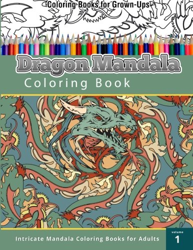 9781508811770: Coloring Book For Grown-Ups: Dragon Mandala Coloring Book