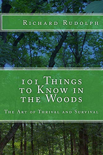 9781508812043: 101 Things to Know in the Woods: The Art of Thrival and Survival
