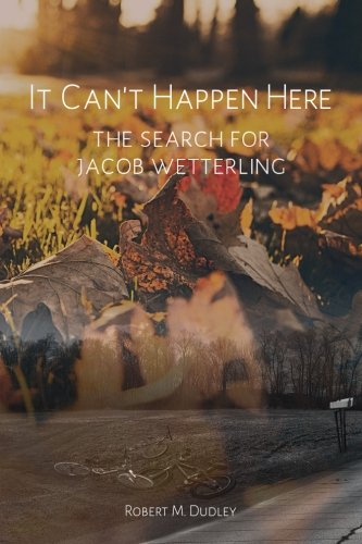 9781508812388: It Can't Happen Here: The Search For Jacob Wetterling
