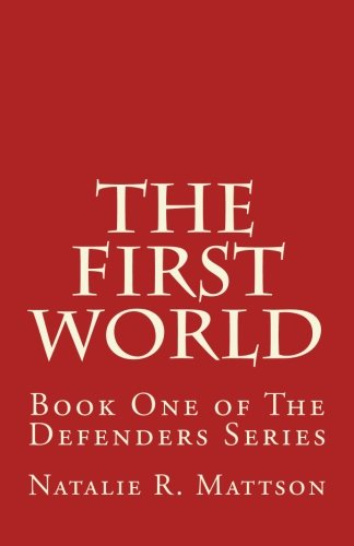 9781508812920: The First World (The Defenders) (Volume 1)