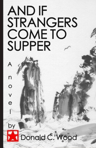 And if Strangers Come to Supper: Wood, Donald C.