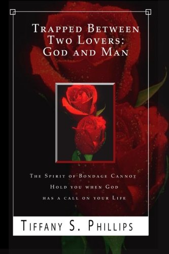 9781508814955: Trapped Between Two Lovers: God and Man