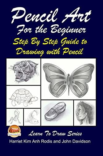 Pencil Art for the Beginner - Step: Rodis, Harriet Kim