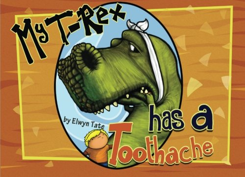 9781508816041: My T-Rex Has A Toothache