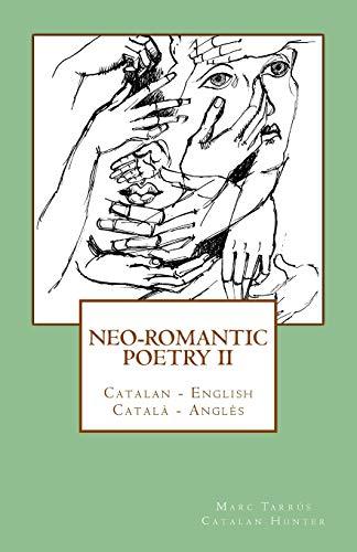 9781508816126: Neo-romantic Poetry Vol. II: Catalan - English / Català - Anglès (English and Catalan Edition)