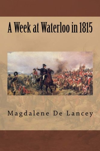 9781508818731: A Week at Waterloo in 1815