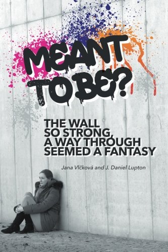 9781508818809: Meant to Be?: The Wall So Strong, A Way Through Seemed a Fantasy
