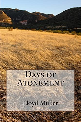Days of Atonement: Muller, Lloyd H.