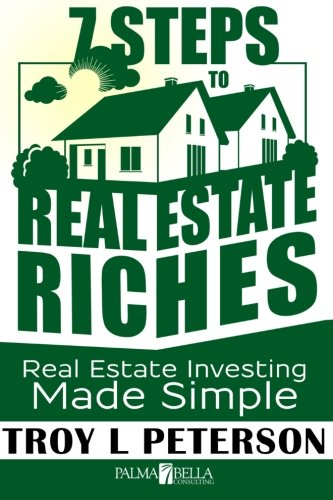 9781508819967: 7 Steps to Real Estate Riches: Real Estate Investing Made Simple