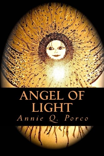 9781508820000: Angel of Light: For Children and Adults, On Positive and Negative Emotions