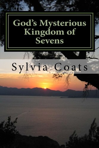 9781508820215: God's Mysterious Kingdom of Sevens (A Genesis Revelation Series) (Volume 1)