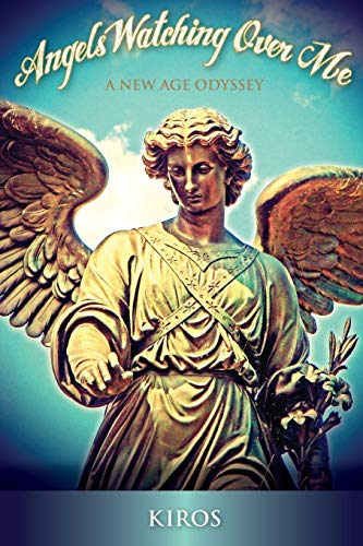 9781508820284: Angels Watching Over Me: A New Age Odyssey