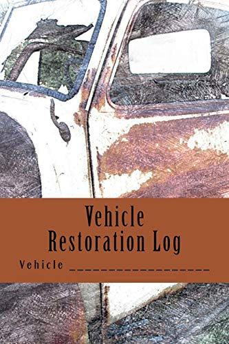 9781508822882: Vehicle Restoration Log: Rusted Truck Cover (S M Car Journals)