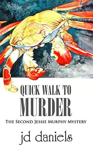 9781508823070: Quick Walk to Murder: The Second Jessie Murphy Mystery (The Jessie Murphy Mystery Series) (Volume 2)
