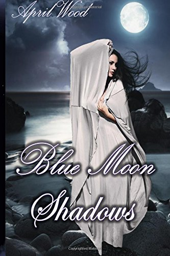 Blue Moon Shadows (The Shadow Bound Series) (Volume 1): Wood, April
