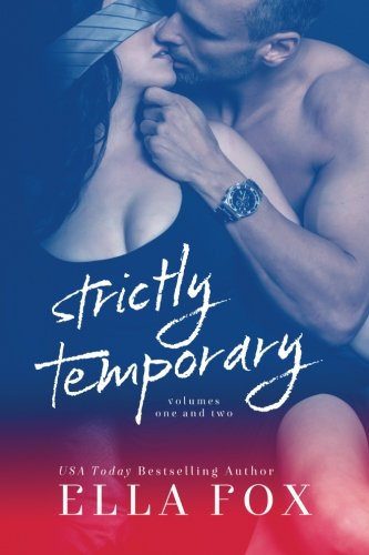 Strictly Temporary: Volumes One and Two: Fox, Ella