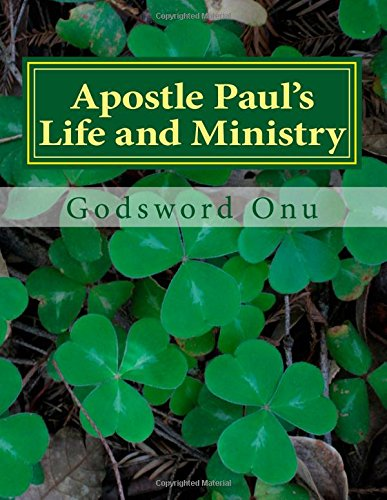 9781508829461: Apostle Paul's Life and Ministry: Lessons from Apostle Paul, the Man of God