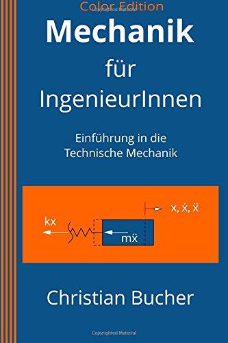 9781508831006: Mechanik für IngenieurInnen (Color Edition): Einführung in die Technische Mechanik