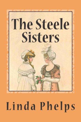 9781508831419: The Steele Sisters: A Sense and Sensibility Tale
