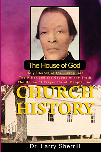 The House of God Church History: Dr Larry S. Sherrill