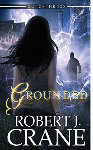 Grounded (Out of the Box) (Volume 4): Robert J. Crane