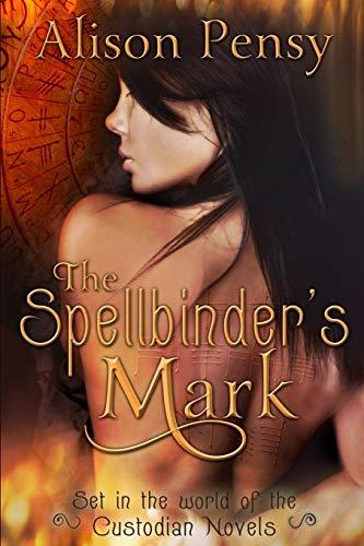 9781508833222: The Spellbinder's Mark: Set in the World of the Custodian Novels