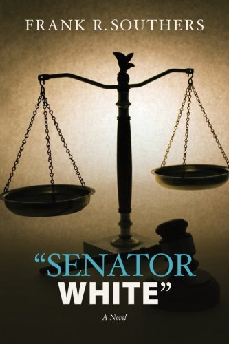 "Senator White"" (""The Grievance Committee"" series) (Volume 5): Southers, Frank R."