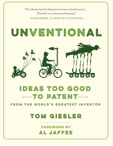 9781508834632: Unventional: Ideas Too Good to Patent from the World's Greatest Inventor