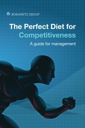 9781508834878: The Perfect Diet for Competitiveness: A guide for management