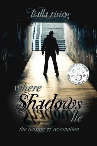 9781508836032: Where Shadows Lie: The Tension of Redemption