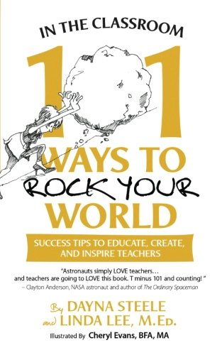 9781508836223: In The Classroom: 101 Ways To Rock Your World: Success tips to educate, create, and inspire teachers!