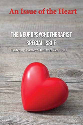 An Issue of the Heart: The Neuropsychotherapist Special Issue