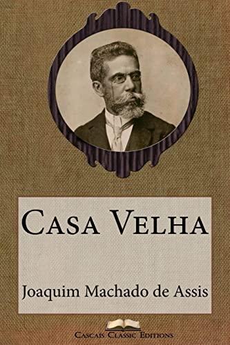 Casa Velha (Paperback): Joaquim Machado de