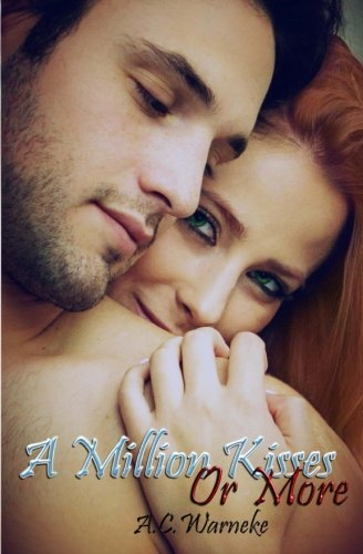A Million Kisses or More: Warneke, A. C.