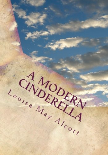 9781508842644: A Modern Cinderella: Or The Little Old Shoe and Other Stories