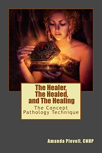 9781508844143: The Healer, The Healed, and The Healing: The Concept Pathology Technique to Break all Patterns of Poor Health (Springer Spaniel Mysteries)