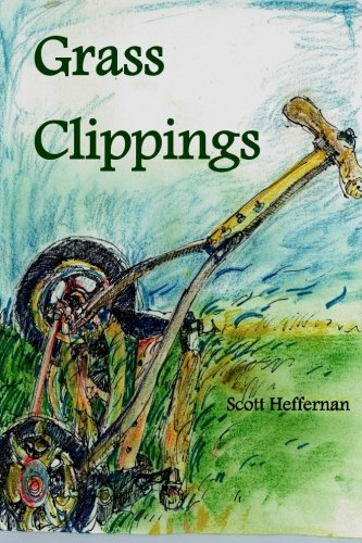Grass Clippings: Heffernan, Scott
